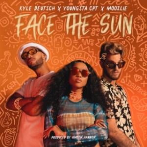 Kyle Deutsch - Face the Sun Ft. YoungstaCPT & Moozlie